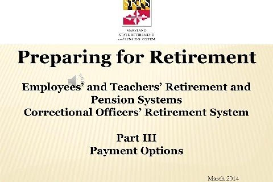Retirement Part 3: Preparing for Retirement Payment Options Video